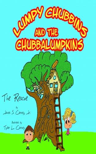 Lumpy Chubbins & The Chubbalumpkins (The Rescue Book 1)