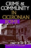 img - for Crime and Community in Ciceronian Rome by Andrew M. Riggsby (1999-01-01) book / textbook / text book