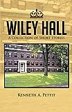 Wiley Hall, Kenneth A. Pettit, 1490711007