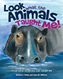 Look What the Animals Taught Me!, Barbara Finney, 1628391944