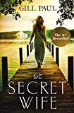 Book cover image for The Secret Wife: A captivating story of romance, passion and mystery