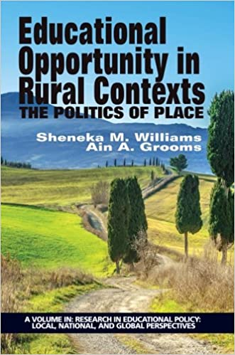 Book Educational Opportunity in Rural Contexts: The Politics Of Place Research in Educational Policy: Local, National, and Global Perspectives