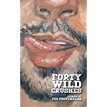 Forty Wild Crushes: stories