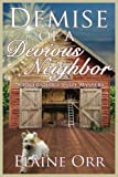 Demise of a Devious Neighbor: A River's Edge Cozy Mystery (River's Edge Cozy Mysteries) (Volume 2)
