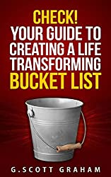 Check! Your Guide to Creating a Life Transforming Bucket List