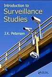 Introduction to Surveillance Studies, J. K. Petersen, 1466555092