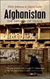 Afghanistan: The Mirage of Peace, Chris Johnson, Jolyon Leslie, 1842779559