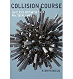 img - for Collision Course : Endless Growth on a Finite Planet(Hardback) - 2014 Edition book / textbook / text book