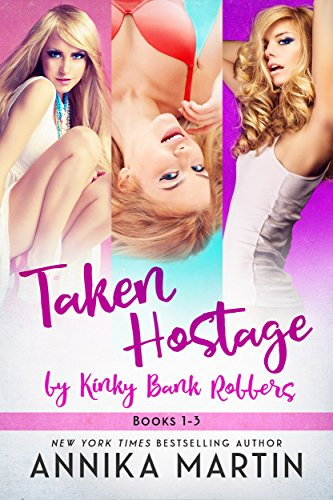 3 Inch Rubber Heart - Taken Hostage by Kinky Bank Robbers: The red-hot reverse harem bundle!