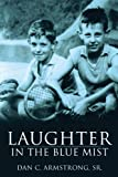 Laughter in the Blue Mist, Sr. Armstrong, 1449036635