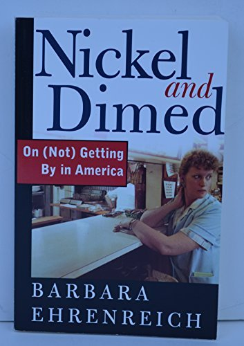 Download Nickel and Dimed On (Not) Getting By in America by Barbara Ehrenreich (2001-12-24) ebook