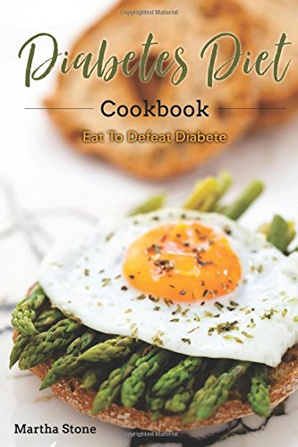 Diabetes Diet Cookbook Eat Defeat