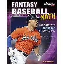 Fantasy Baseball Math: Using Stats to Score Big in Your League (Fantasy Sports Math)