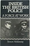 img - for Inside the British Police: A Force at Work book / textbook / text book