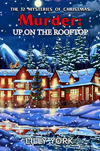 The Rooftop Christmas Tree.Murder Up On The Rooftop The 12 Mysteries Of Christmas Book 4
