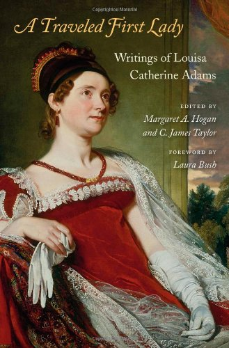 A Traveled First Lady: Writings of Louisa Catherine Adams