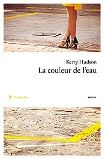 La couleur de l'eau, roman, Hudson, Kerry