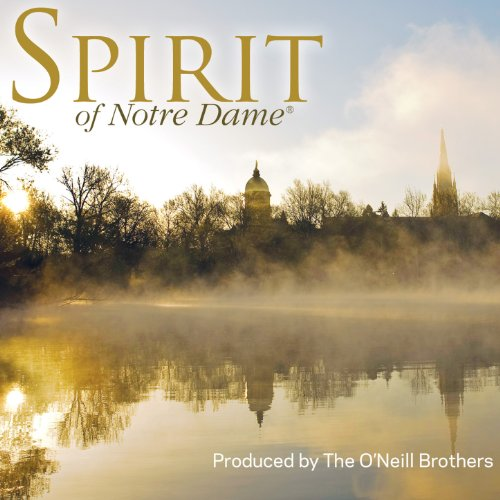 Spirit of Notre Dame: Celebration and Reflections