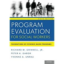 Program Evaluation for Social Workers: Foundations of Evidence-Based Programs (6th Edition)