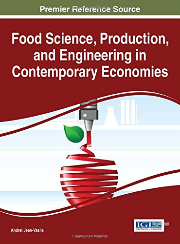 Food Science, Production, and Engineering in Contemporary Economies (Advances in Environmental Engineering and Green Technologies)