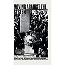 Moving Against the System: The 1968 Congress of Black Writers and the Shaping of Global Black Consciousness