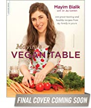 Mayim's Vegan Table: 100 Great-Tasting and Healthy Recipes from My Family to Yours