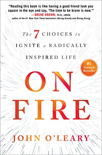 On Fire: The 7 Choices to Ignite a Radically Inspired Life (English Edition)
