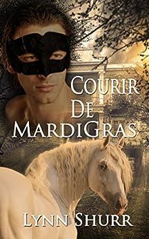Courir De Mardi Gras (The Mardi Gras Series) by [Shurr, Lynn]