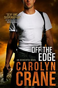 Off the Edge (Undercover Associates Book 2) by [Crane, Carolyn, Martin, Annika]
