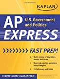 Kaplan AP U. S. Government and Politics Express, Kaplan Higher Education Staff, 1607147882