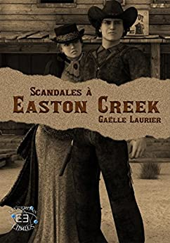 Scandales à Easton Creek (Electrons Libres) (French Edition) by [Laurier, Gaelle]