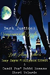 Dark Justice: Vengeance with Sizzle