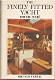 : The Finely Fitted Yacht, Volumes 1 and 2 in One Volume (Volumes I and II)