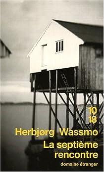 La septième rencontre par Wassmo