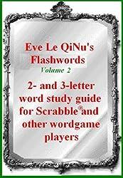 Eve Le QiNu's Flash Words: Volume 2 Unofficial Scrabble Study Guide