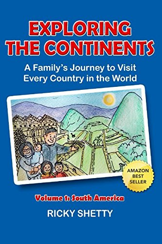Exploring the Continents: A Family's Journey to Visit Every Single Country in the World