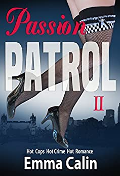 Passion Patrol 2 - Female Sleuths, Romantic Adventures, Hot Cops, Hot Crime, Hot Romance, Hot Tea?: British Detective Mysteries Series by [Calin, Emma]
