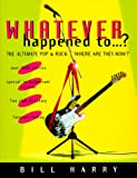 Whatever Happened To...?, Bill Harry, 071372675X