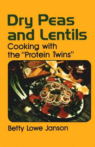 Dry Peas and Lentils: Cooking With the Protein Twins