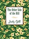 The Other Side of the Hill, Judy Gill, 0786272082