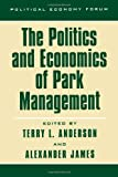 The Politics and Economics of Park Management, , 0742511553