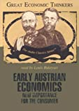 img - for Early Austrian Economics: Knowledge Products (Great Economic Thinkers) (Library Edition) book / textbook / text book