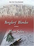 Bergdorf Blondes, Plum Sykes, 1587247763