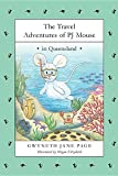 The Travel Adventures of Pj Mouse: In Queensland