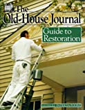 Old House Journal Guide To Restoration
