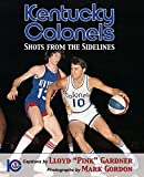 Kentucky Colonels: Shots from the Sidelines