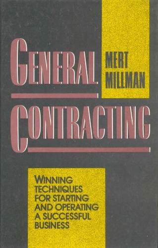 General Contracting: Winning Techniques for Starting and Operating a Successful Business