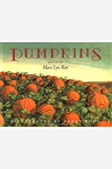 Pumpkins: A Story for a Field by Mary Lyn Ray (1992-09-15) Hardcover