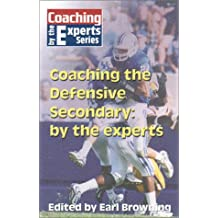 Coaching the Defensive Secondary: By the Experts