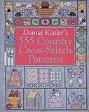 Donna Kooler's 555 Country Cross-Stitch Patterns, Donna Kooler, 0806977795